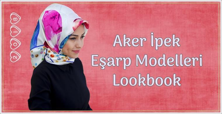Yeni Aker İpek Eşarp Modelleri
